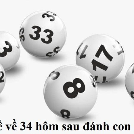 Giải đáp thắc mắc đề về 34 hôm sau đánh con gì?