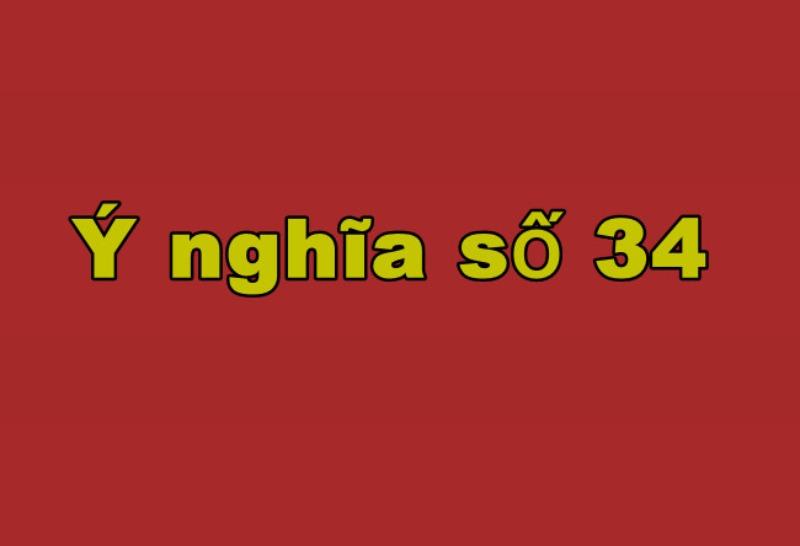 Con số 34 có ý nghĩa gì?